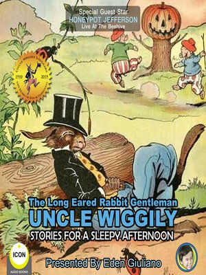 cover image of The Long Eared Rabbit Gentleman Uncle Wiggily: Stories for a Sleepy Afternoon