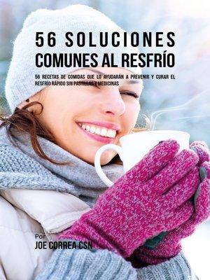 cover image of 56 Soluciones Comunes Al Resfrío