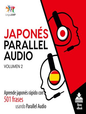 cover image of Aprende japonés rápido con 501 frases usando Parallel Audio, Volumen 2