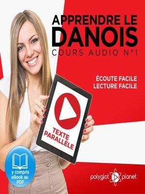 cover image of Apprendre le danois - Texte parallèle - Écoute facile - Lecture facile - Cours Audio, Volume 1