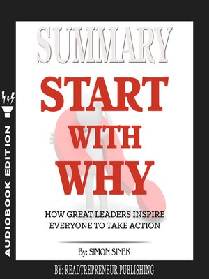 cover image of Summary of Start with Why: How Great Leaders Inspire Everyone to Take Action by Simon Sinek