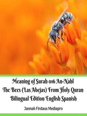 cover image of The Meaning of Surah 016 An-Nahl the Bees (Las Abejas) from Holy Quran