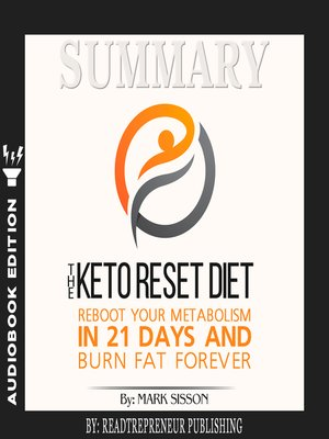 cover image of Summary of The Keto Reset Diet: Reboot Your Metabolism in 21 Days and Burn Fat Forever by Mark Sisson and Brad Kearns