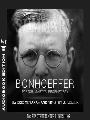 cover image of Summary of Bonhoeffer: Pastor, Martyr, Prophet, Spy: A Righteous Gentile vs. the Third Reich by Eric Metaxas
