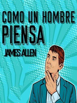 cover image of Como un Hombre Piensa Asi es Su Vida