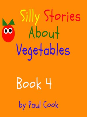 cover image of Silly Stories About Vegetables: Book 4