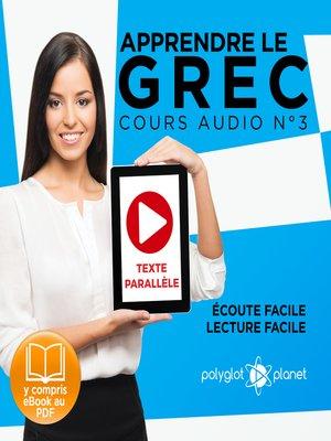 cover image of Apprendre le Grec - Écoute Facile - Lecture Facile - Texte Parallèle Cours Audio No. 3