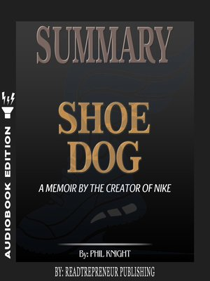 cover image of Summary of Shoe Dog: A Memoir by the Creator of Nike by Phil Knight