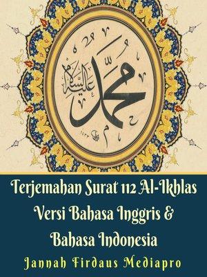 cover image of Terjemahan Surat 112 Al Ikhlas Versi Bahasa Inggris & Bahasa Indonesia
