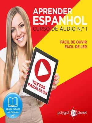 cover image of Aprender Espanhol - Textos Paralelos - Fácil de ouvir - Fácil de ler Curso De Ãudio De Espanhol No. 1
