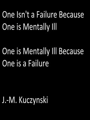 cover image of One Isn't a Failure Because One is Mentally Ill