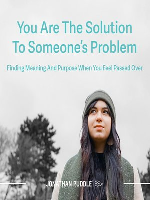 cover image of You are the Solution to Someone's Problem