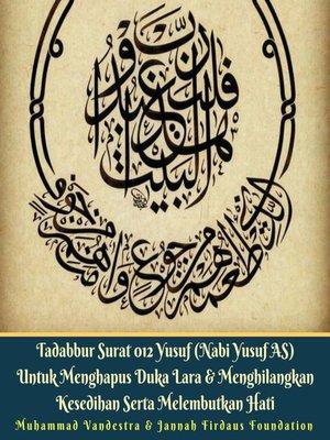 cover image of Tadabbur Surat 012 Yusuf (Nabi Yusuf AS) Untuk Menghapus Duka Lara & Menghilangkan Kesedihan Serta Melembutkan Hati