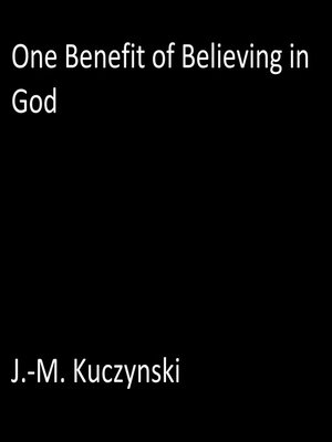 cover image of One Benefit of Believing in God