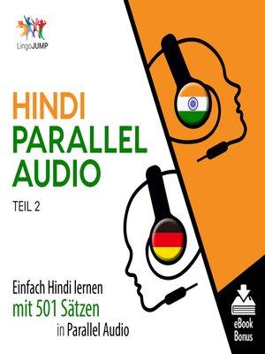 cover image of Einfach Hindi lernen mit 501 Sätzen in Parallel Audio, Teil 2