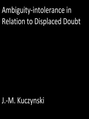 cover image of Ambiguity-intolerance in Relation to Displaced Doubt