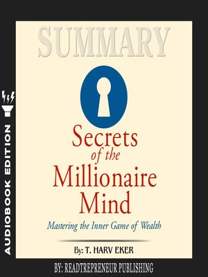 cover image of Summary of Secrets of the Millionaire Mind: Mastering the Inner Game of Wealth by T. Harv Eker