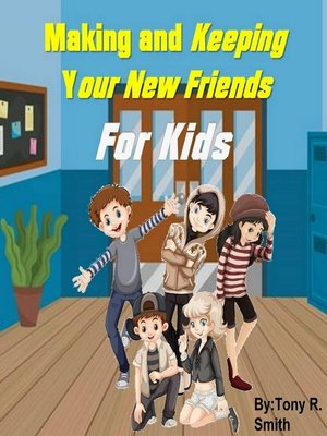 cover image of Making and Keeping Your New Friends for Kids