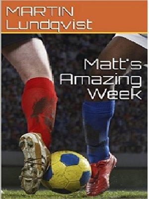 cover image of Matt's Amazing Week