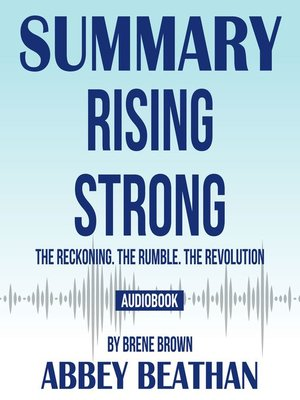 cover image of Summary of Rising Strong: The Reckoning. The Rumble. The Revolution by Brene Brown