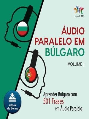 cover image of Aprender Búlgaro com 501 Frases em udio Paralelo - Volume 1