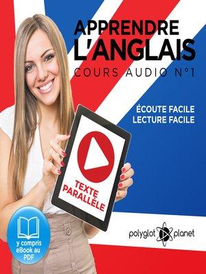 cover image of Apprendre l'Anglais - Écoute Facile - Lecture Facile: Texte Parallèle Cours Audio, Volume 1