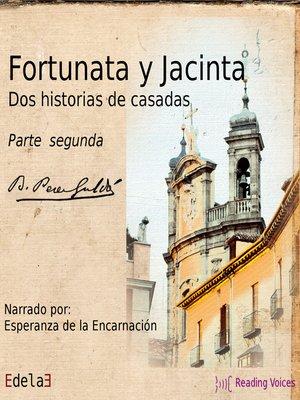cover image of Fortunata y Jacinta, parte segunda