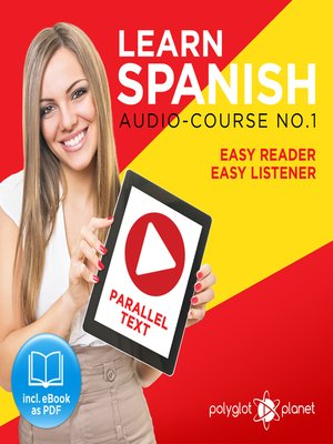 cover image of Learn Spanish - Easy Listener - Easy Reader - Parallel Text Audio Course No. 1