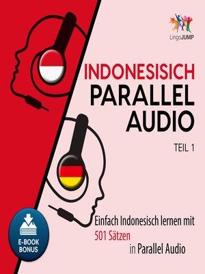 cover image of Einfach Indonesisch lernen mit 501 Stzen in Parallel Audio - Teil 1