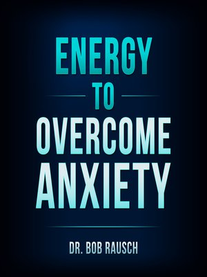 cover image of Energy to Overcome Anxiety
