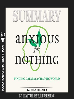 cover image of Summary of Anxious for Nothing: Finding Calm in a Chaotic World by Max Lucado