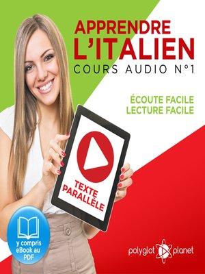cover image of Apprendre l'Italien - Écoute Facile - Lecture Facile: Texte Parallèle Cours Audio, Volume 1