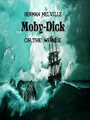 cover image of Moby Dick, or The Whale