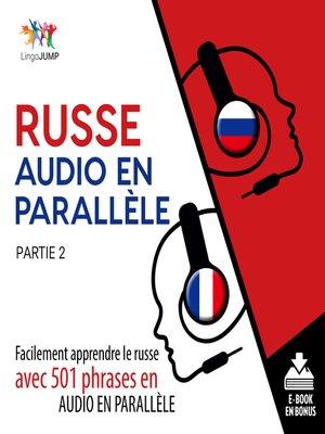 cover image of Facilement apprendre lerusseavec 501 phrases en audio en parallle - Partie 2