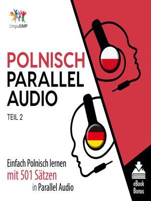 cover image of Einfach Polnisch lernen mit 501 Sätzen in Parallel Audio, Teil 2