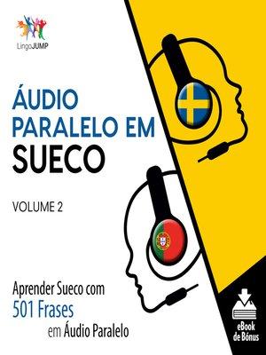 cover image of Aprender Sueco com 501 Frases em Áudio Paralelo, Volume 2