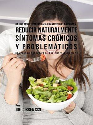 cover image of 61 Recetas de Comidas Para Asmáticos Que Ayudarán a Reducir Naturalmente Síntomas Crónicos y Problemáticos