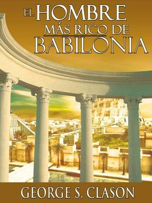 cover image of El Hombre Mas Rico De Babilonia