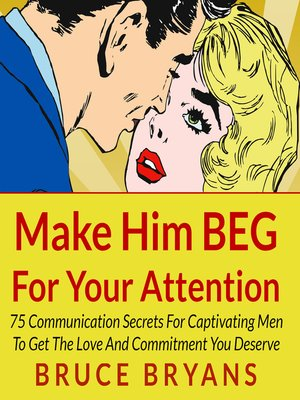 cover image of Make Him BEG for Your Attention