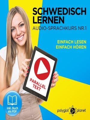 cover image of Schwedisch Lernen: Einfach Lesen, Einfach Hören: Schwedisch Paralleltext - Audio-Sprachkurs Nr. 1