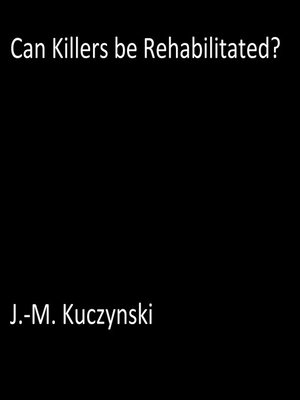 cover image of Can Killers be Rehabilitated?