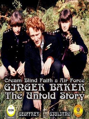 cover image of Cream Blind Faith & Air Force Ginger Baker