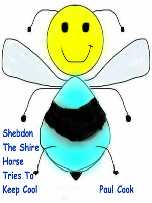 cover image of Shebdon the Shire Horse Tries to Keep Cool