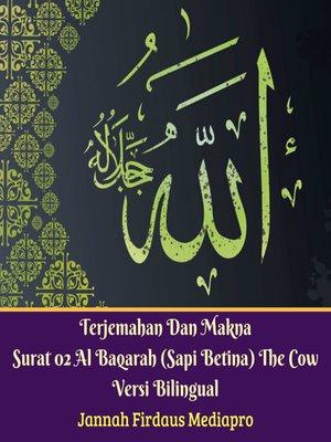 cover image of Terjemahan Dan Makna Surat 02 Al-Baqarah (Sapi Betina)