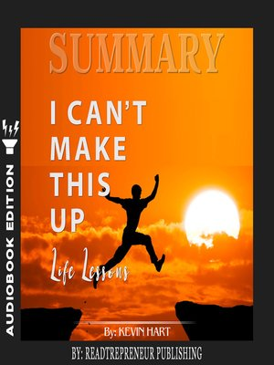 cover image of Summary of I Can't Make This Up: Life Lessons by Kevin Hart
