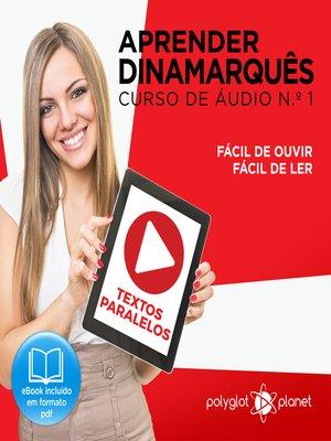 cover image of Aprender Dinamarquês - Textos Paralelos - Fácil de ouvir - Fácil de ler Curso de Ãudio de Dinamarquass No 1
