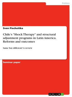 """cover image of Chile's """"Shock Therapy"""" and structural adjustment programs in Latin America. Reforms and outcomes"""
