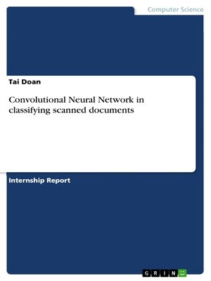 cover image of Convolutional Neural Network in classifying scanned documents