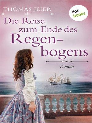 cover image of Die Reise zum Ende des Regenbogens