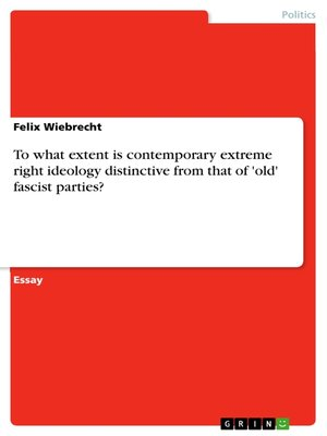 cover image of To what extent is contemporary extreme right ideology distinctive from that of 'old' fascist parties?